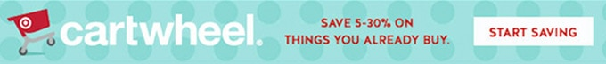 cartwheel: Save 5 to 30% on things you already buy. start saving.