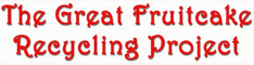Great Fruitcake Recycling Project Coupon