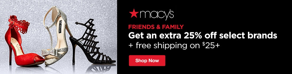 Macys - Friends & Family! Save an Extra 25% off Select Brands + Free Shipping on $25+