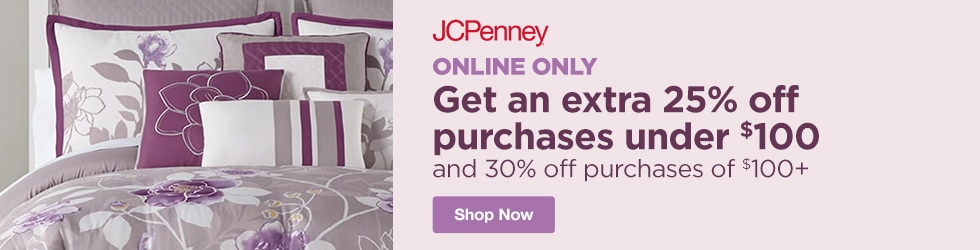 jcpenney - Online only: Save an Extra 25% Off Purchases under $100 and 30% Off Purchases of $100+