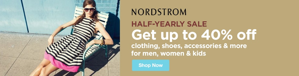 Nordstrom - Half-Yearly Sale: Save Up to 40% Off Clothing, Shoes, Accessories and more for Men, Women and Kids