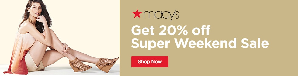 Macys - Save 20% off Super Weekend Sale