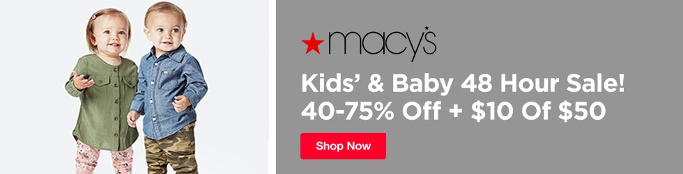 Macys - Kids' & Baby 48 Hour Sale: 40-75% Off + $10 Off $50+