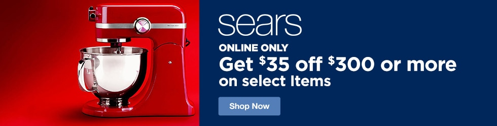 Sears - Extra $35 Off $300+ Orders of Select Items