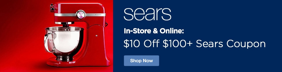 Sears - In-Store & Online: $10 Off $100+ Sears Coupon