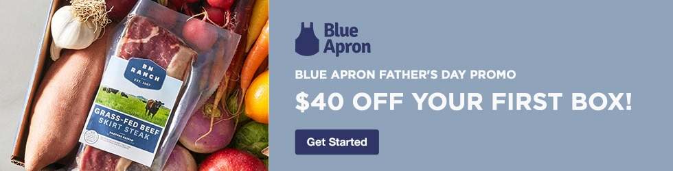 Blue Apron - Blue Apron Father's Day Promo - $40 Off Your First Box!
