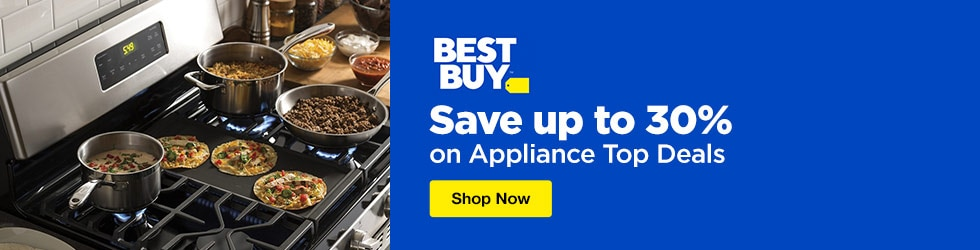 Best Buy - Save up to 30% on Appliance Top Deals