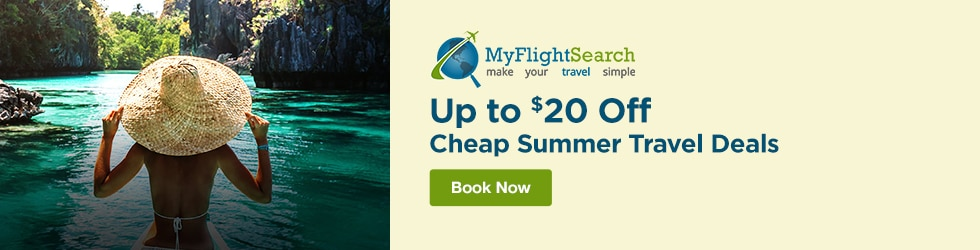 MyFlightSearch - Up to $20 Off Cheap Summer Travel Deals