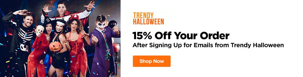 Trendy Halloween - 15% Off Your Order After Signing Up for Emails from Trendy Halloween