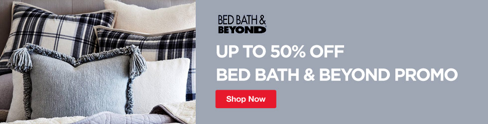 Bed Bath and Beyond - Up to 50% Off Bed Bath & Beyond Promo