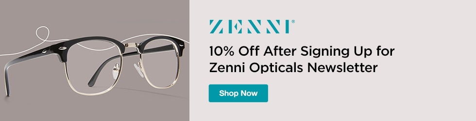 Zenni Optical - 10% Off After Signing Up for Zenni Opticals Newsletter