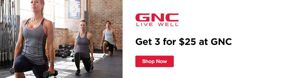 GNC - Get 3 for $25 at GNC