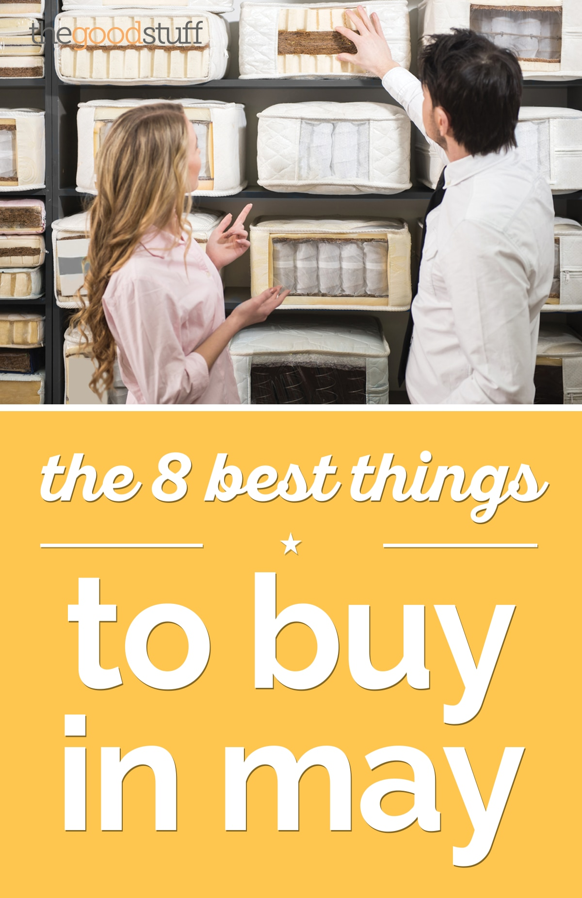The 8 Best Things to Buy in May | thegoodstuff