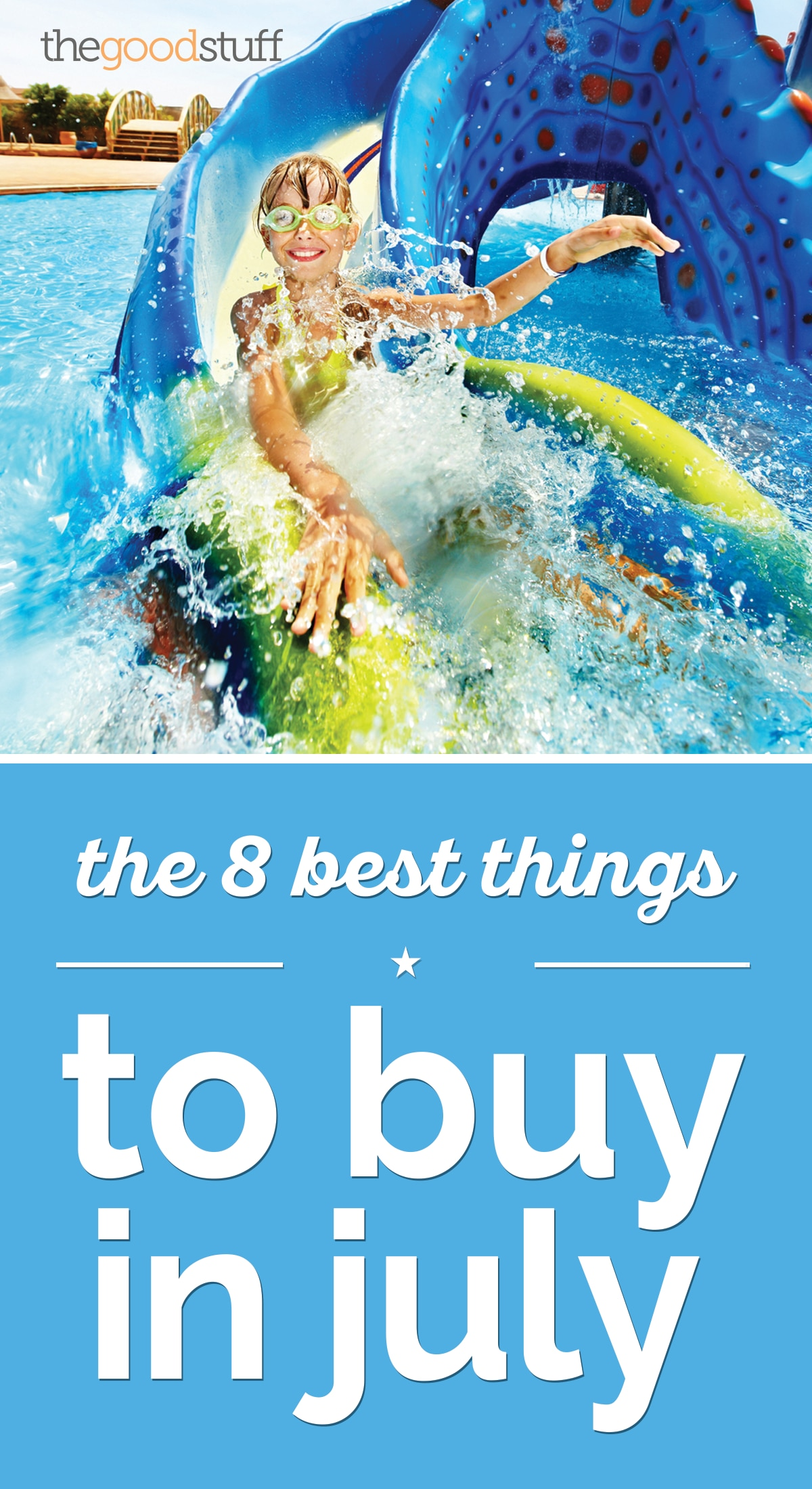 The 8 Best Things to Buy in July | thegoodstuff