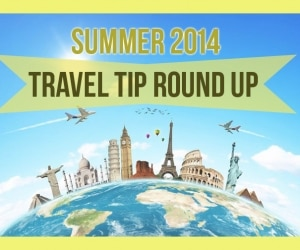 summer travel tip roundup