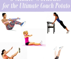 5-Minute Workouts for the Ultimate Couch Potato