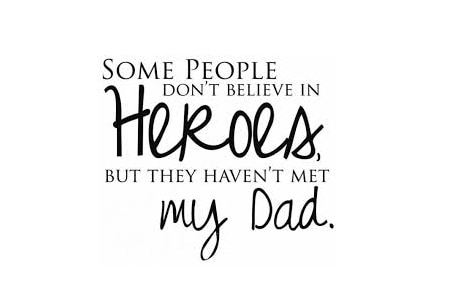 Hero Quotes Best 5 Quotes All Dads Will Love  Thegoodstuff