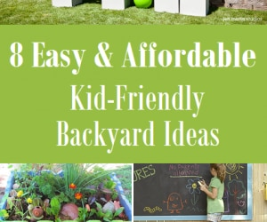 8 Easy and Affordable Kid-Friendly Backyard Ideas