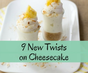9 new twists on cheesecake featured