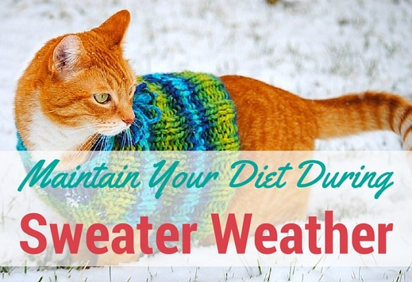 maintain diet during sweater weather
