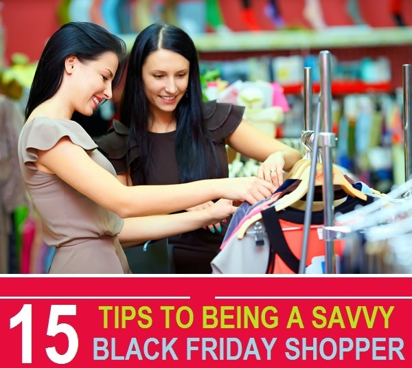 15 Tips to Being a Savvy Black Friday Shopper