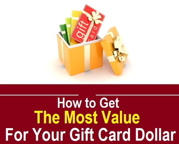 How to Get the Most Value for Your Gift Card Dollar