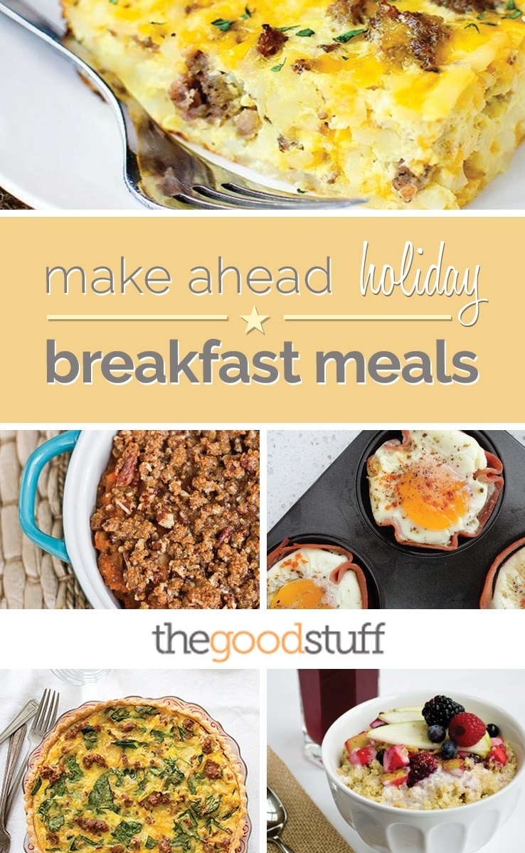 Make-Ahead Holiday Breakfast The perfect holiday breakfast is special, satisfying—and simple. Here's a secret to achieving all three: Get it together the night before.