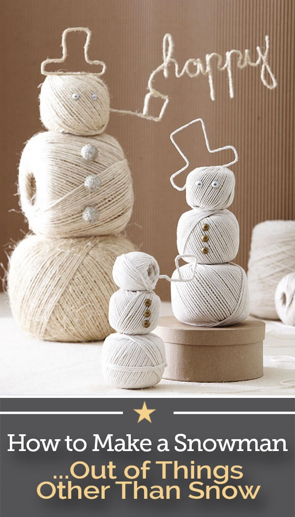 How to make a snowman out of things other than snow for How to make a snowman