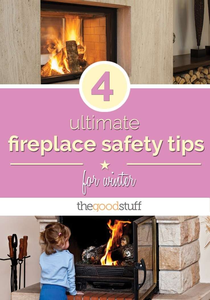 Fireplace Safety 4 ultimate fireplace safety tips for winter - thegoodstuff