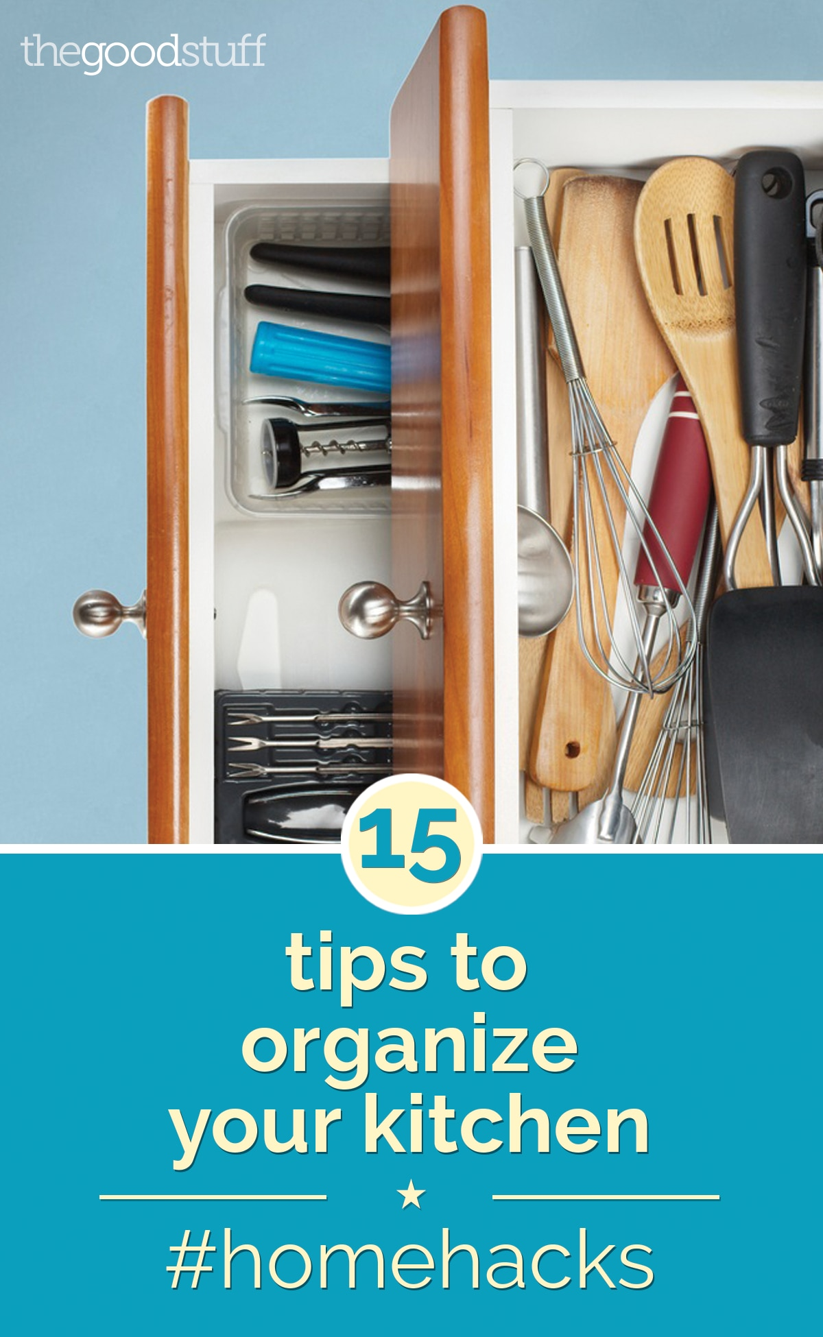 Home hacks 15 tips to organize your kitchen thegoodstuff for Household hacks