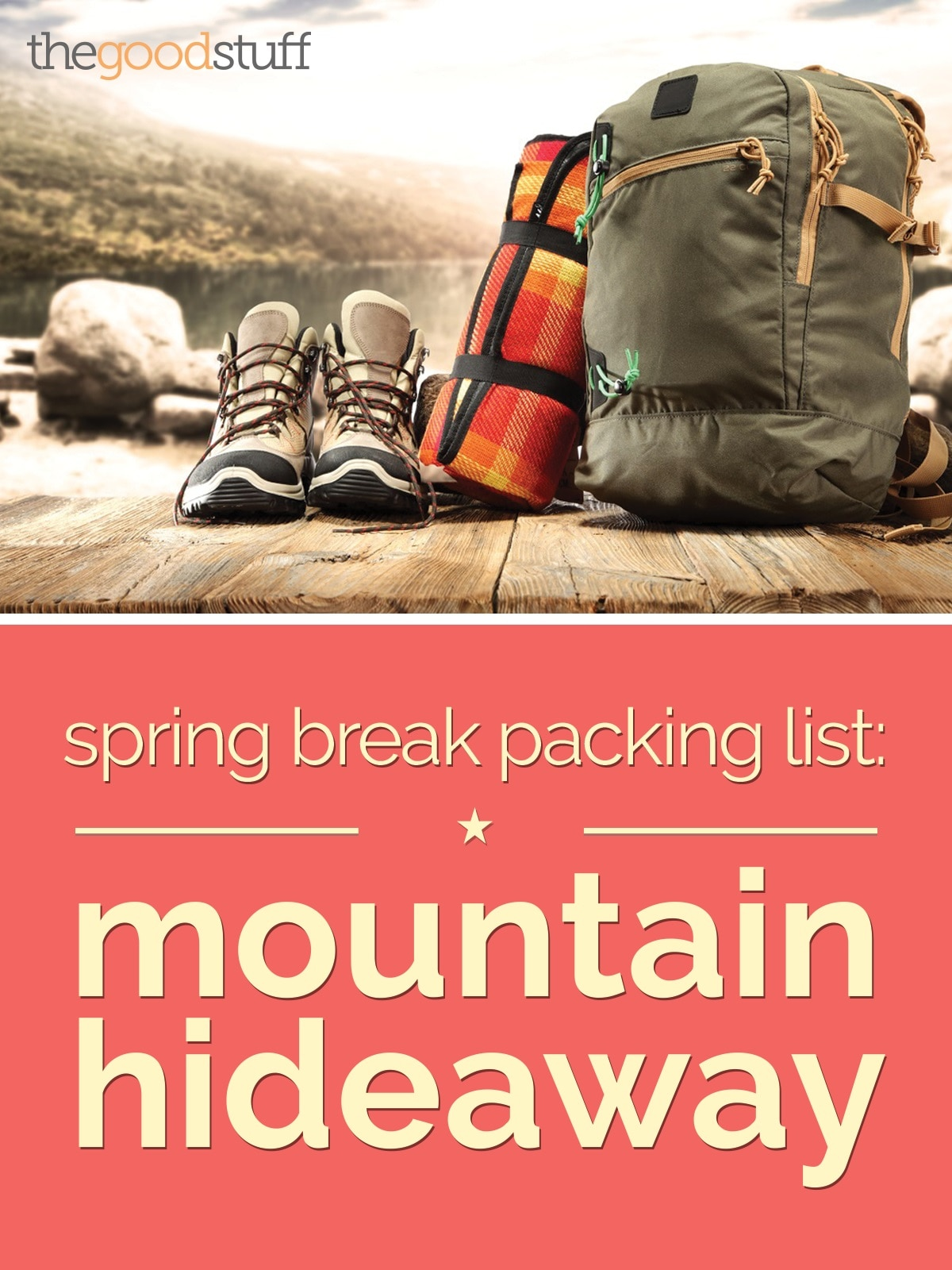 style-spring-break-packing-mountain-hideaway