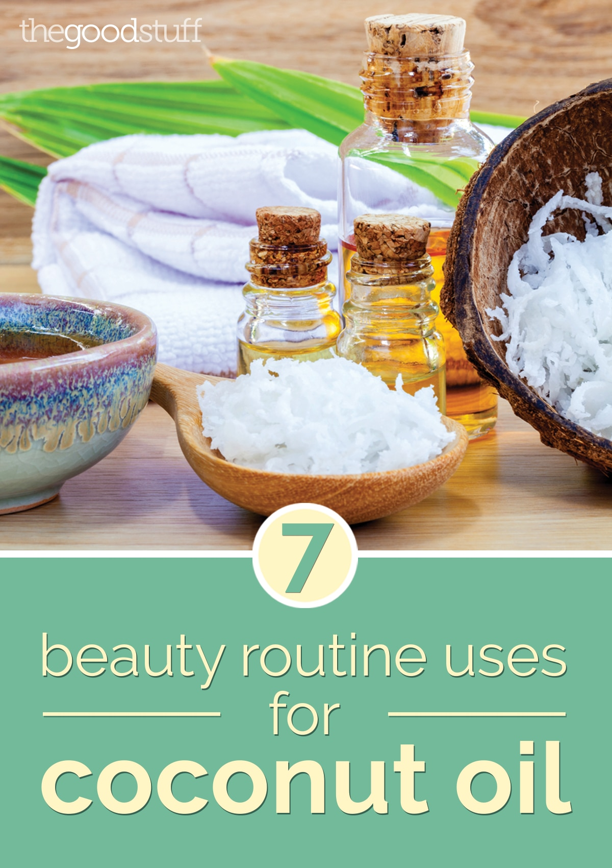 7 Beauty Routine Uses For Coconut Oil | thegoodstuff