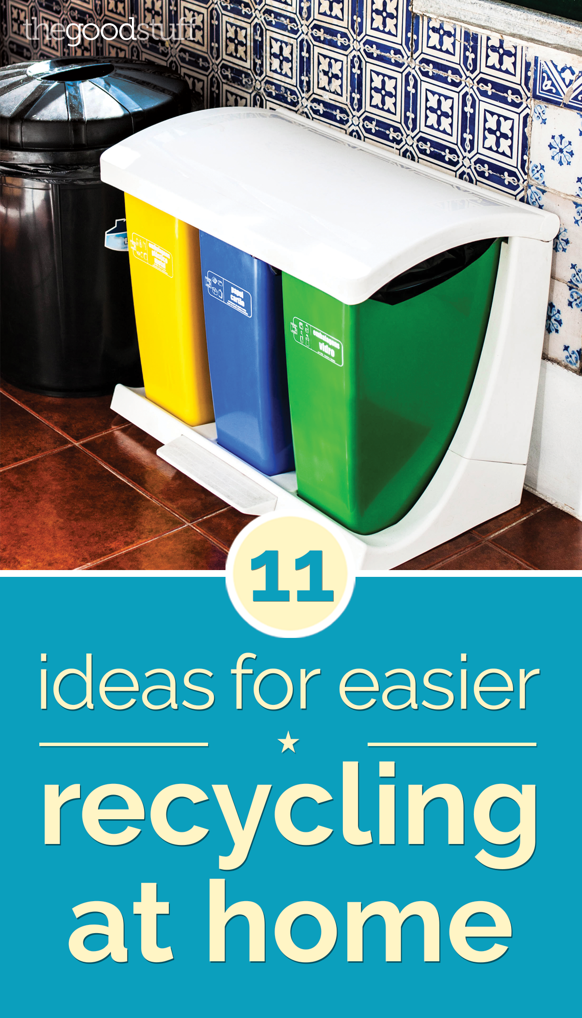 11 Ideas for Easier Recycling at Home | thegoodstuff