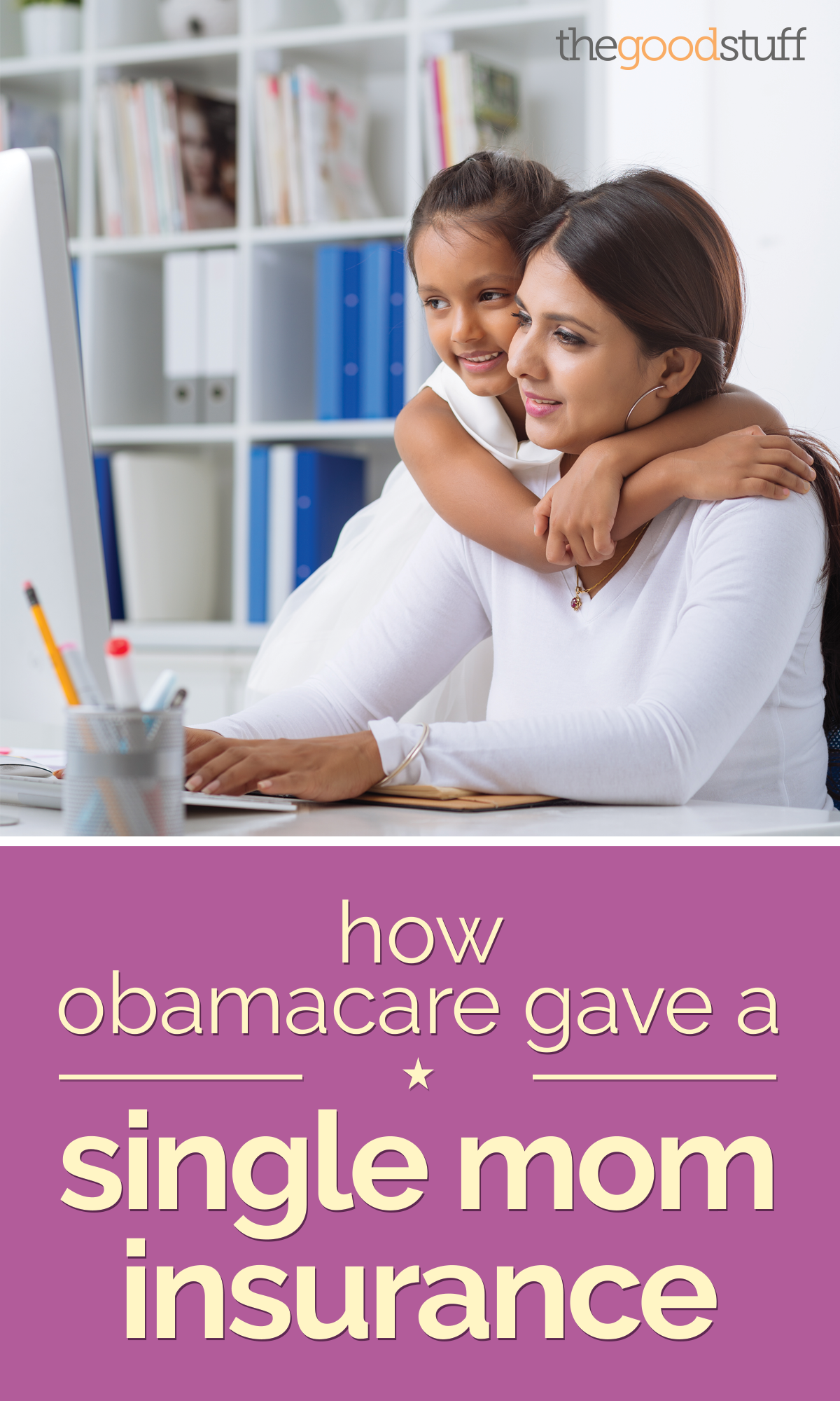 How Obamacare Gave a Single Mom Insurance | thegoodstuff