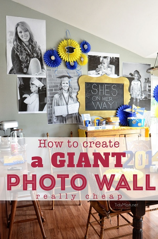 Learn how to creat a GIANT PHOTO WALL...really cheap at TidyMom.net  GREAT for birthday parties, graduation, showers or any celebration!