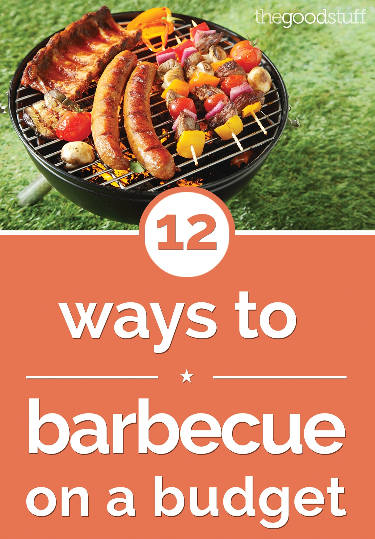 12 Ways to Barbecue on a Budget | thegoodstuff