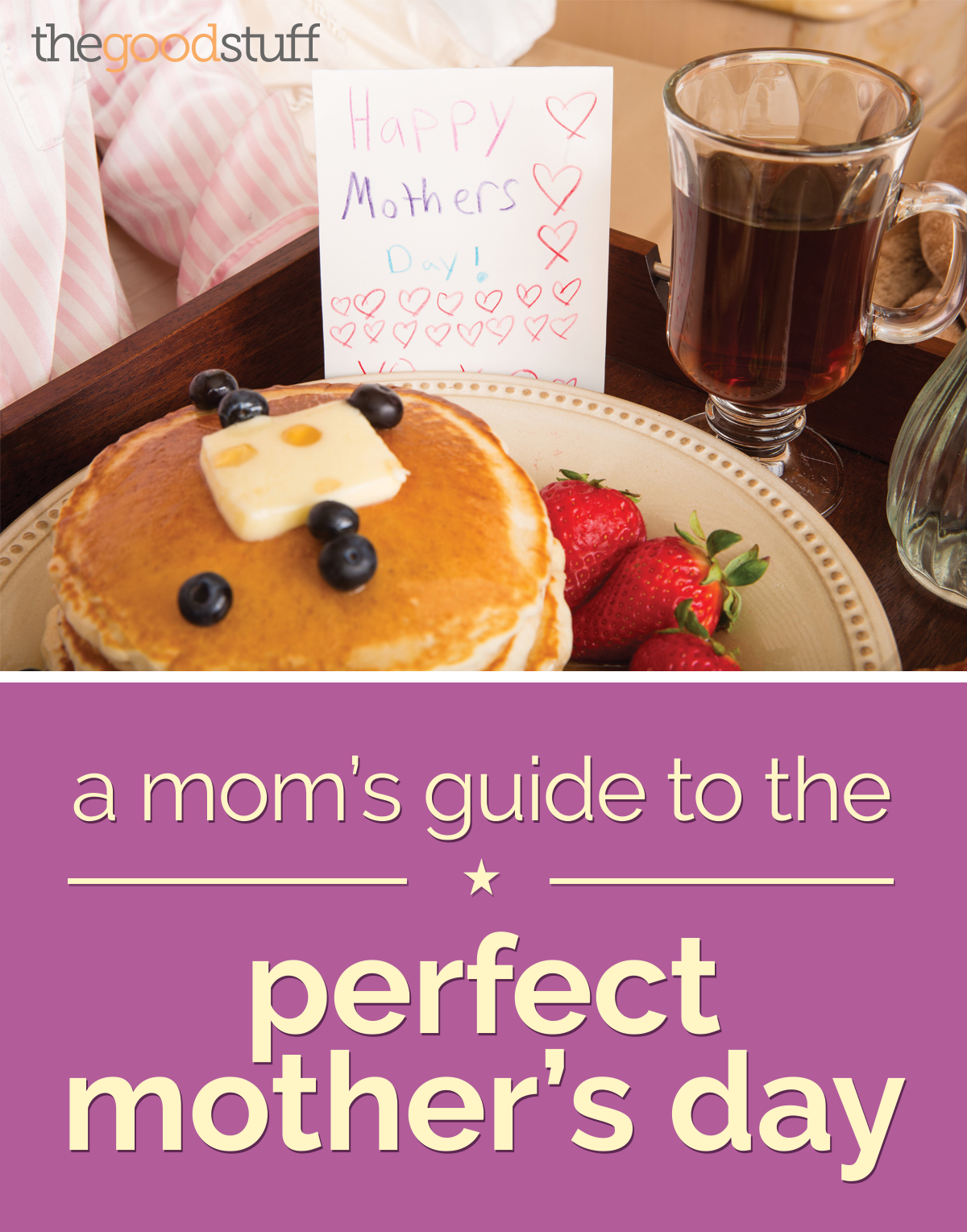 A Mom's Guide to a Perfect Mother's Day | thegoodstuff