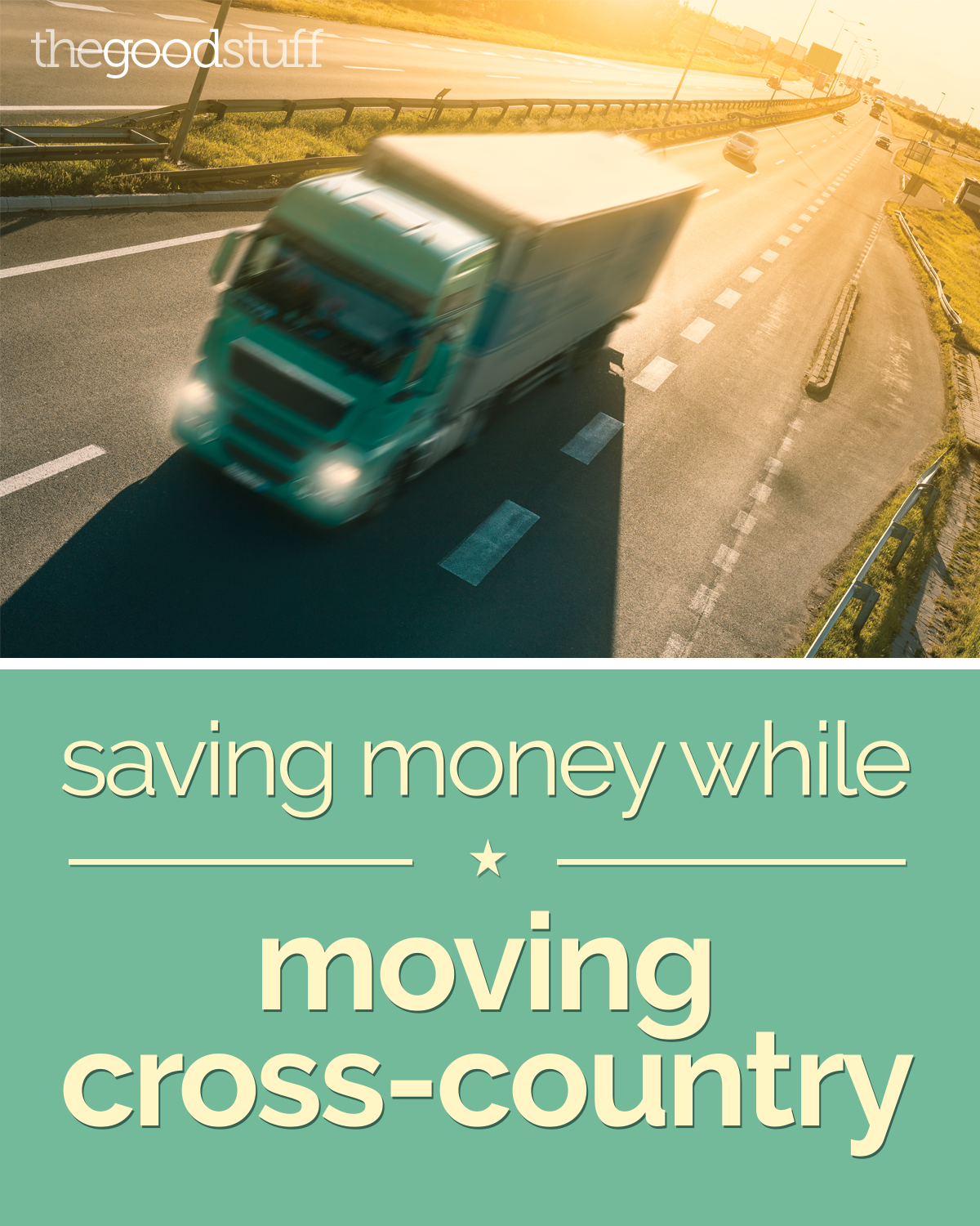 Saving Money While Moving Cross-Country | thegoodstuff