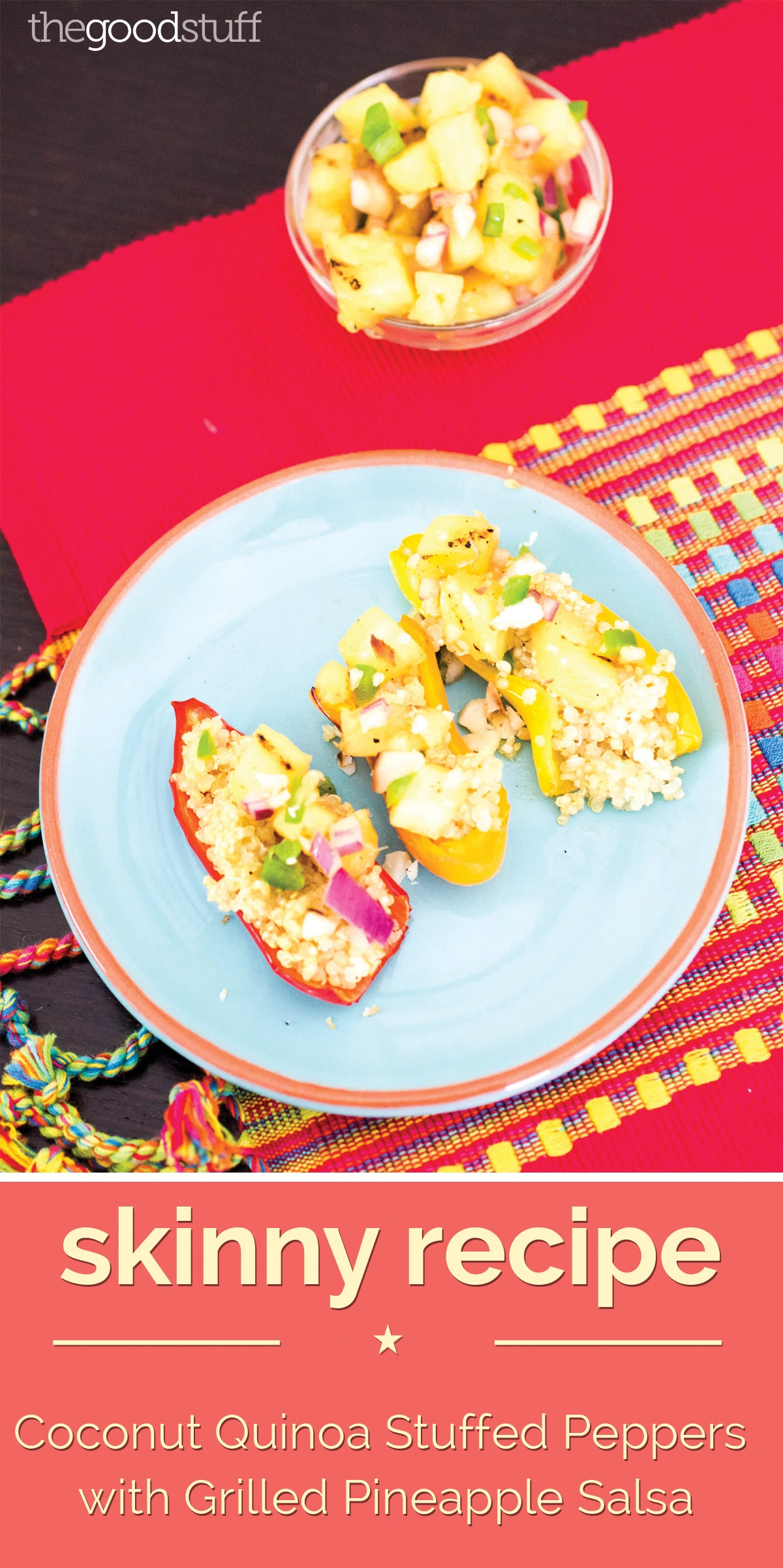 Skinny Recipe: Coconut Quinoa Stuffed Peppers with Grilled Pineapple Salsa | thegoodstuff