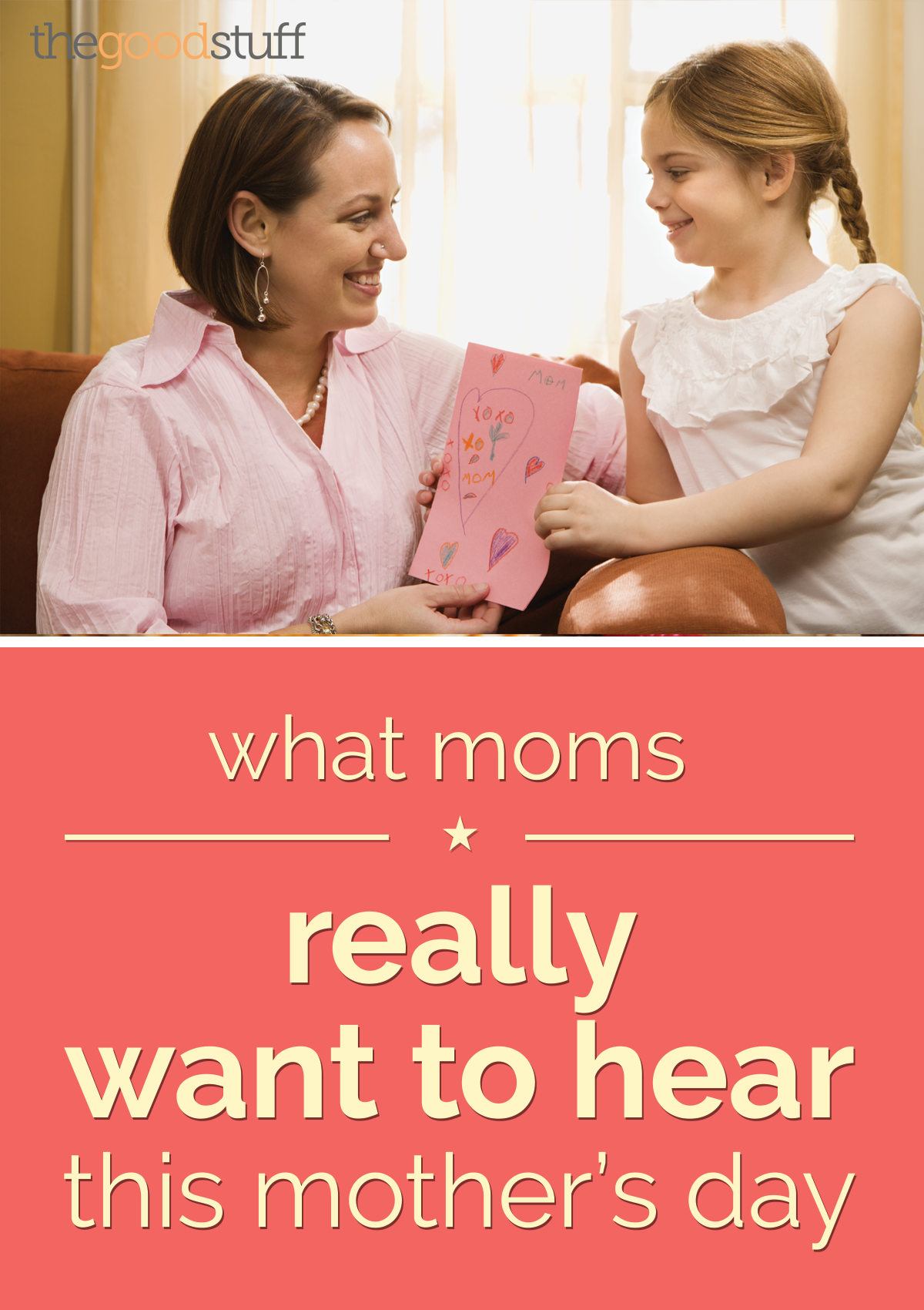 What Moms Want to Hear this Mother's Day | thegoodstuff