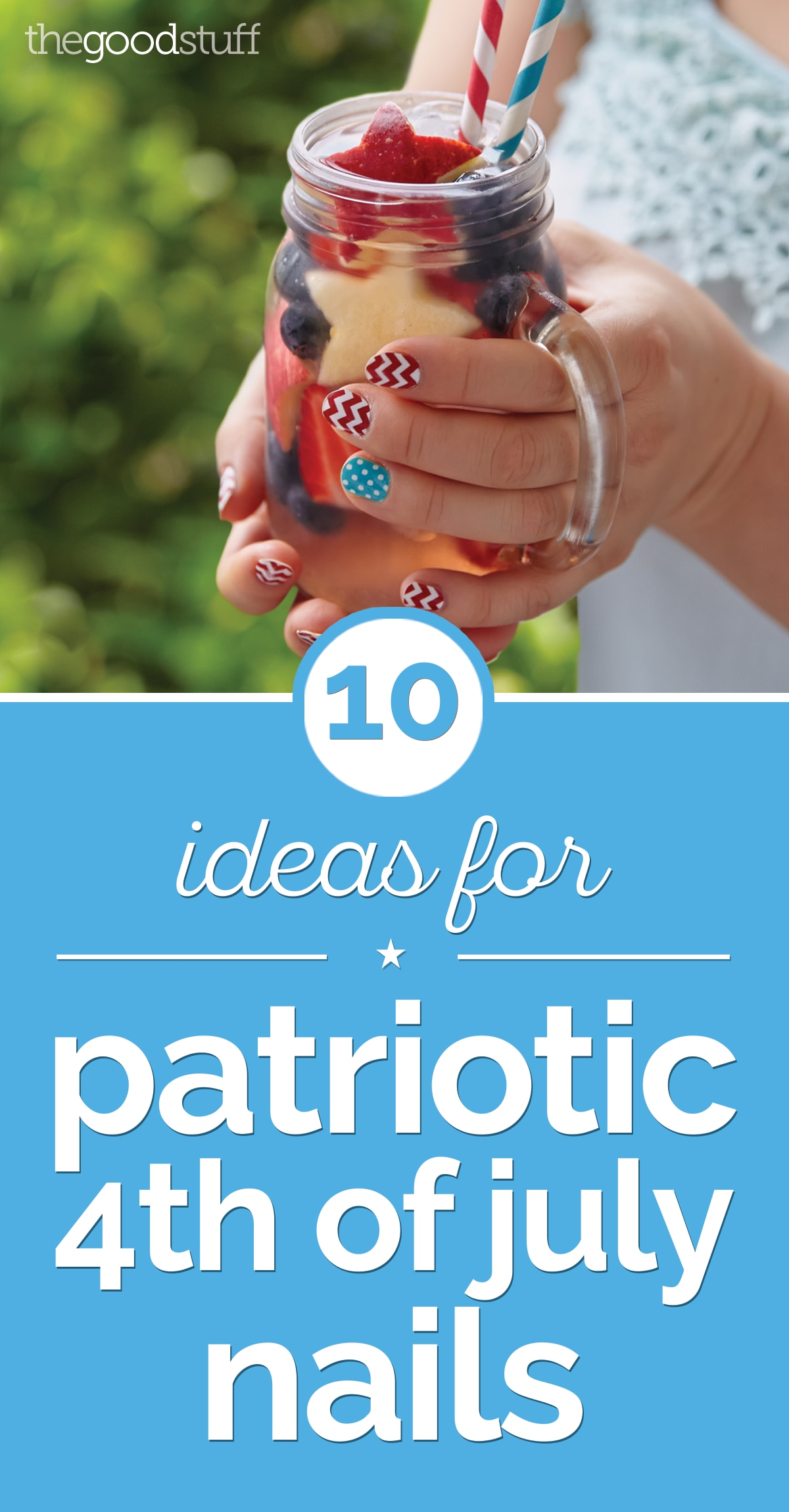 10 Ideas for Patriotic 4th of July Nails | thegoodstuff