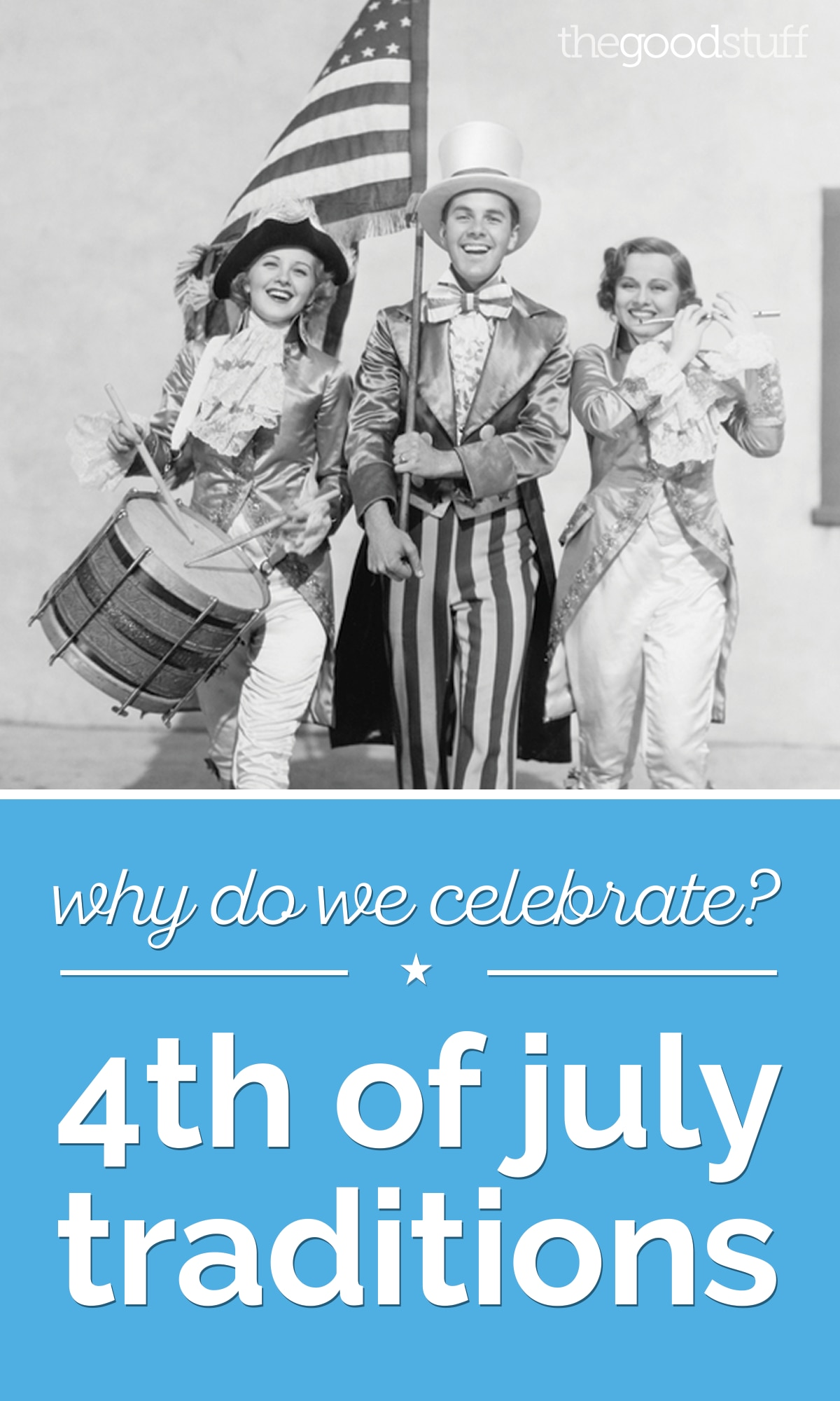 Why Do We Celebrate? 4th of July Traditions | thegoodstuff