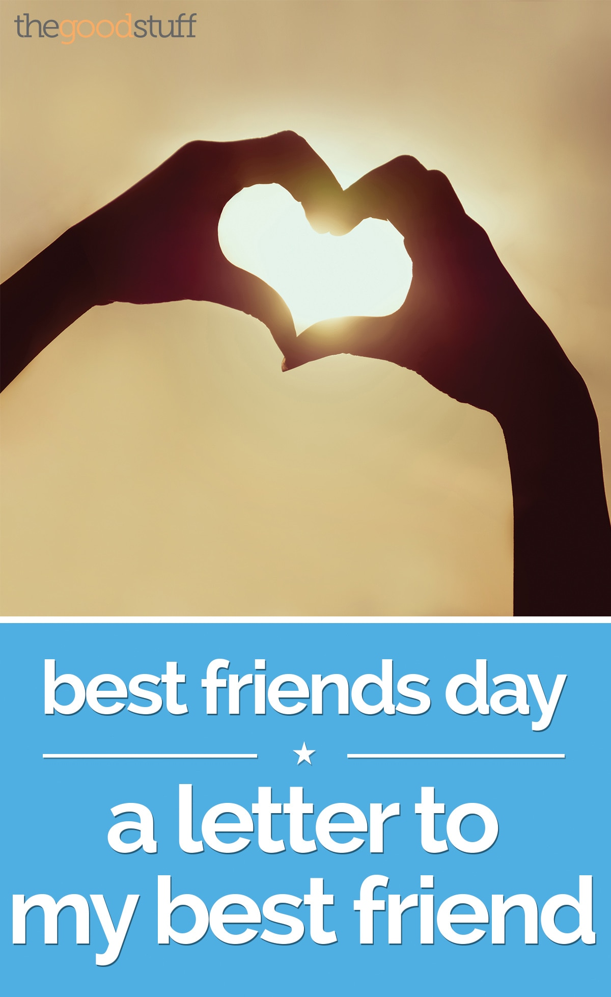 Best Friends Day A Letter to My Best Friend thegoodstuff