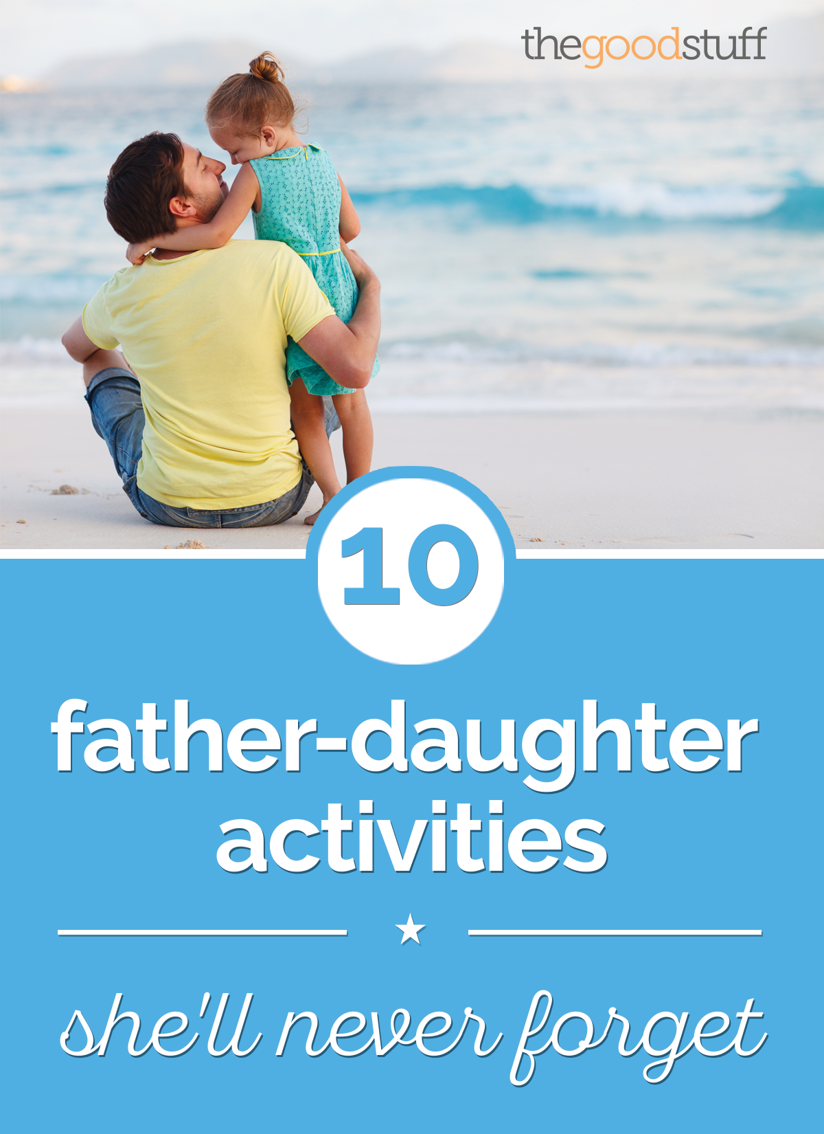 10 Father Daughter Activities She'll Never Forget | thegoodstuff