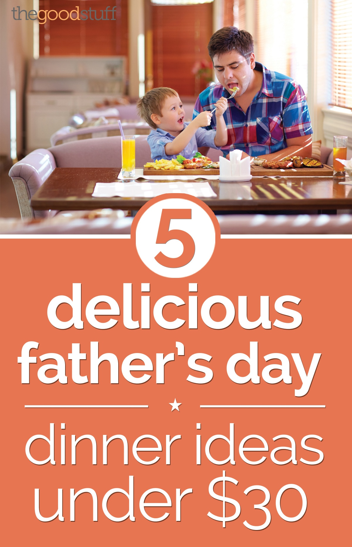 5 Delicious Father's Day Dinner Ideas Under $30 | thegoodstuff
