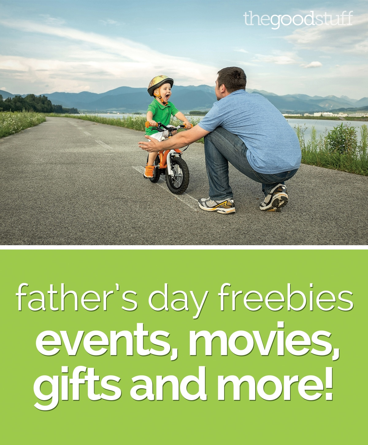 Father's Day Freebies: Events, Movies, Gifts and More! | thegoodstuff