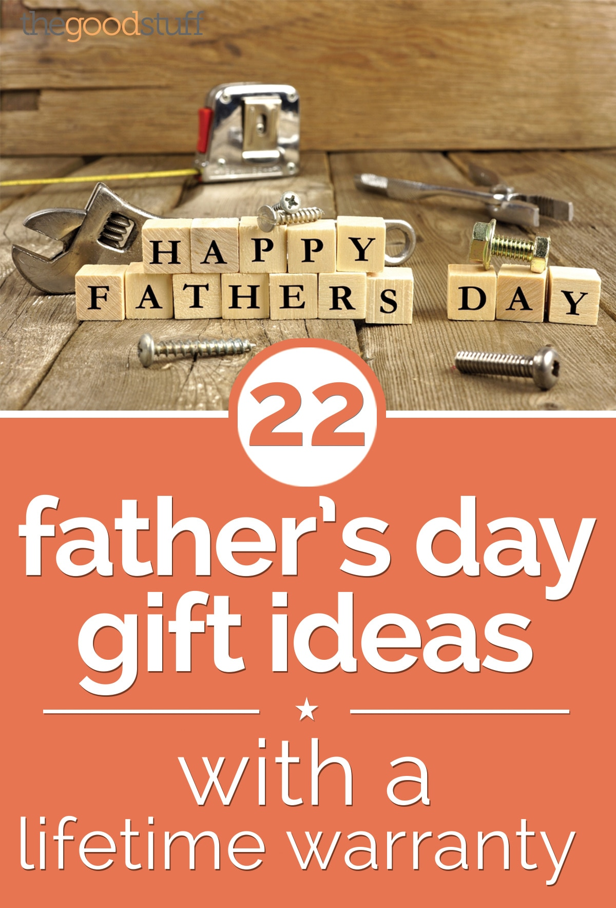 22 Father's Day Gift Ideas with a Lifetime Warranty | thegoodstuff