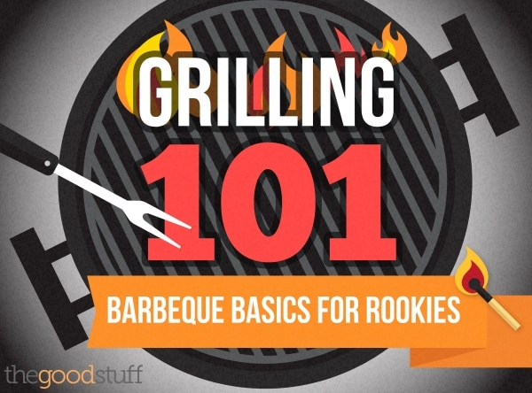 Grilling 101: The Basics of Grilling
