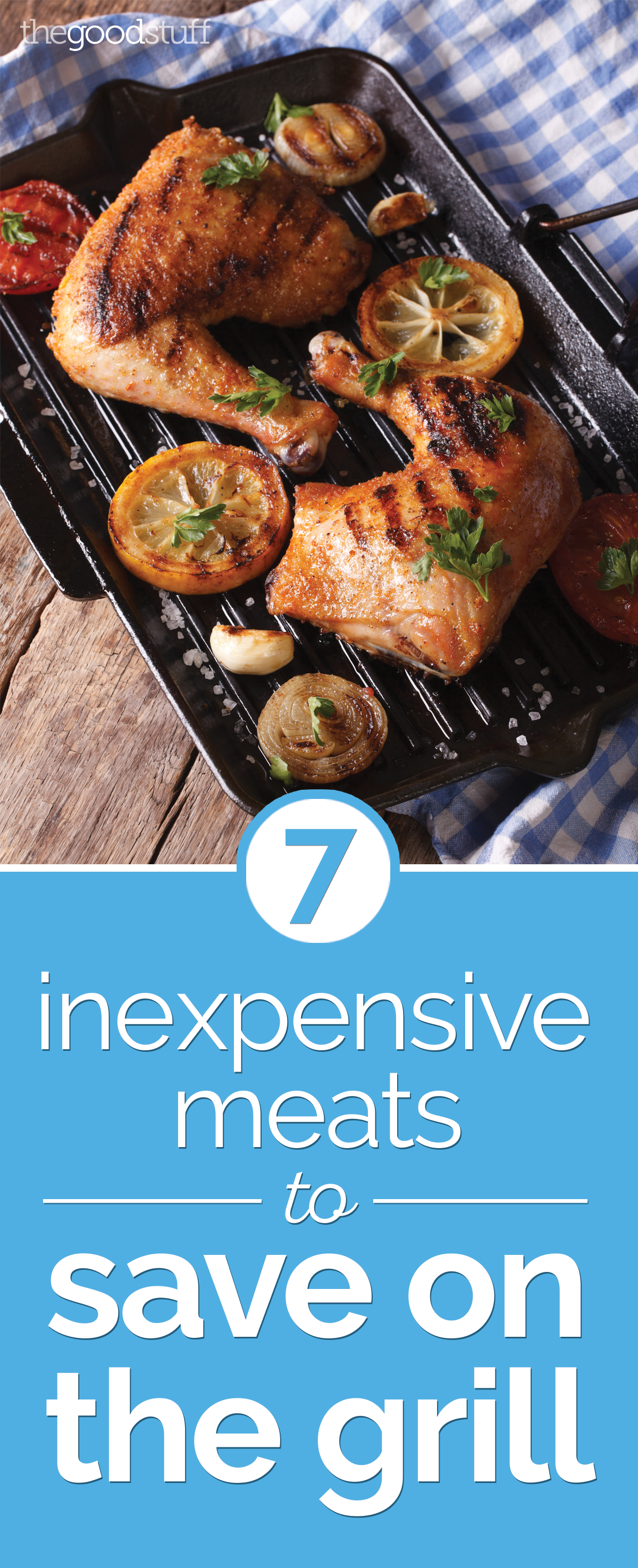 7 Inexpensive Meats to Save on the Grill | thegoodstuff
