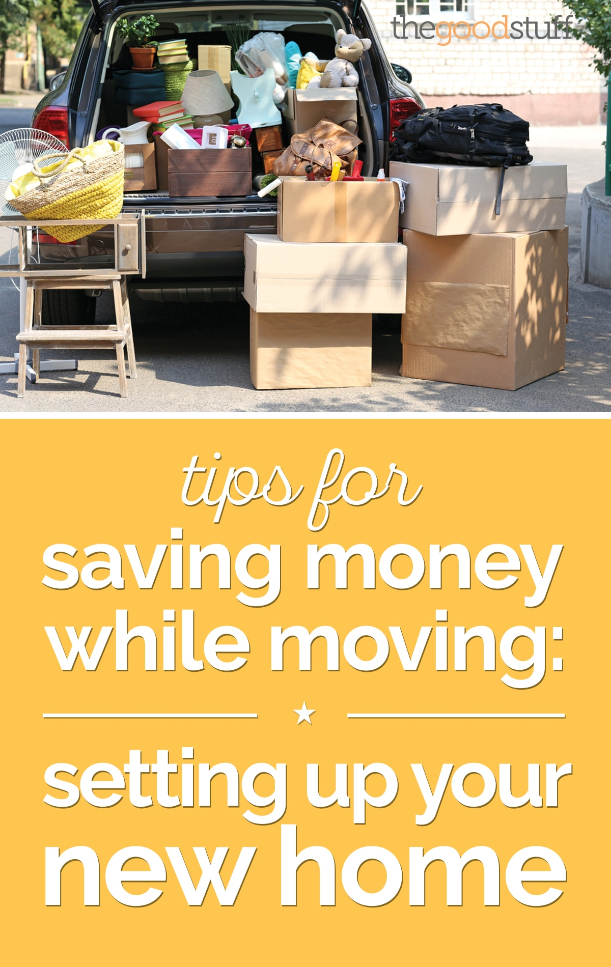 Tips for Saving Money While Moving: Setting Up Your New Home | thegoodstuff
